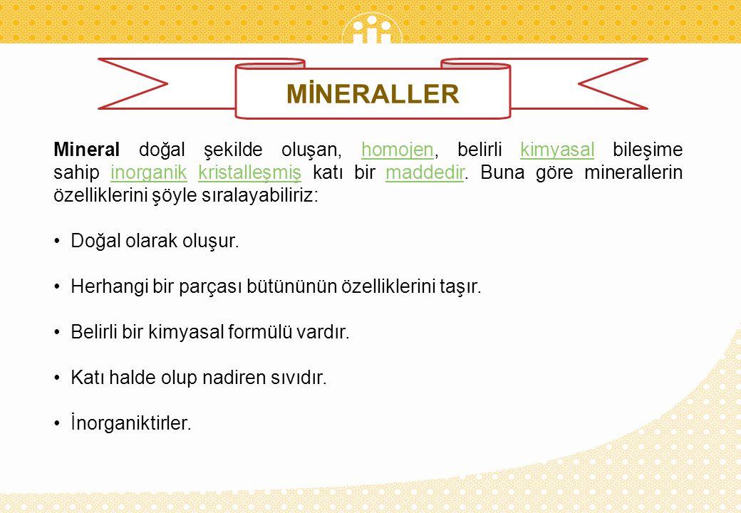 Mineraller belirli bir kimyasal bileşime sahiptirler.