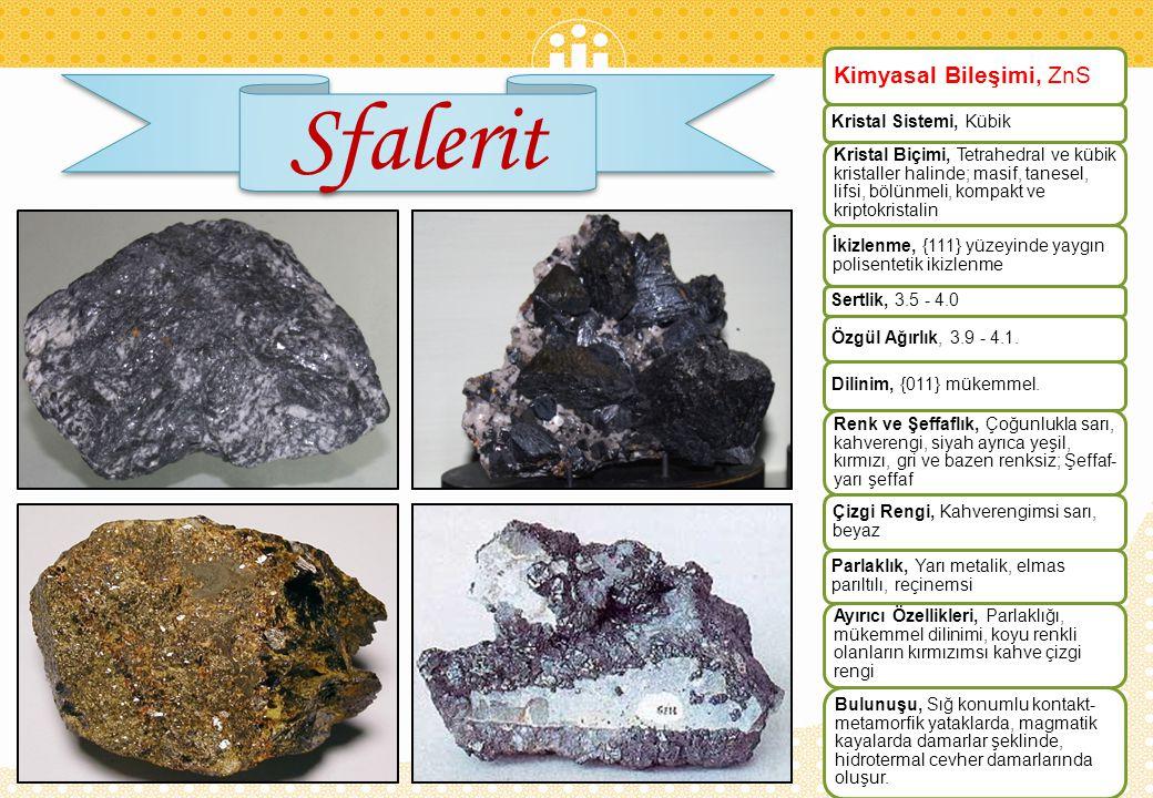 Galanit Kimyasal Bileşimi, PbS Kristal Sistemi, Kübik Kristal Biçimi, Kübik, oktohedral kristaller halinde; levhamsı, masif, bölünebilir, tanesel, lifsi İkizlenme, {111}, {114}, {144} yüzeylerinde penetrasyon veya kontakt ikizleri Sertlik, 2.5 Özgül Ağırlık, 7.58 - 7.596 Dilinim, {001} mükemmel Renk ve Şeffaflık, Kurşun grisi; Opak Çizgi Rengi, Kurşun grisi Parlaklık, Metalik Ayırıcı Özellikleri, Rengi, metalik parlaklığı, mükemmel dilinimi ve yüksek özgül ağırlığı Bulunuşu, Sfalerit, pirit, markazit, kalkopirit, seruzit, anglezit, dolomit, kalsit, kuvars, barit ve fluoritle birlikte metal sülfit damarlarında yaygın olarak bulunur.