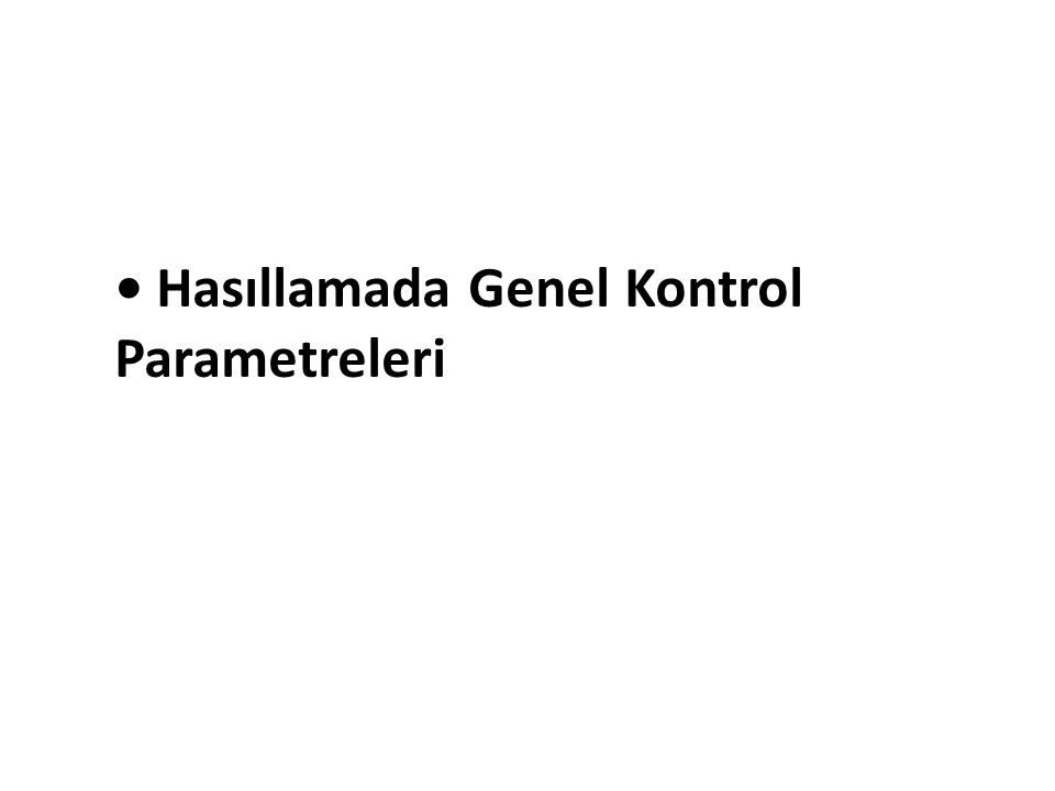 Hasıllamada Genel Kontrol Parametreleri