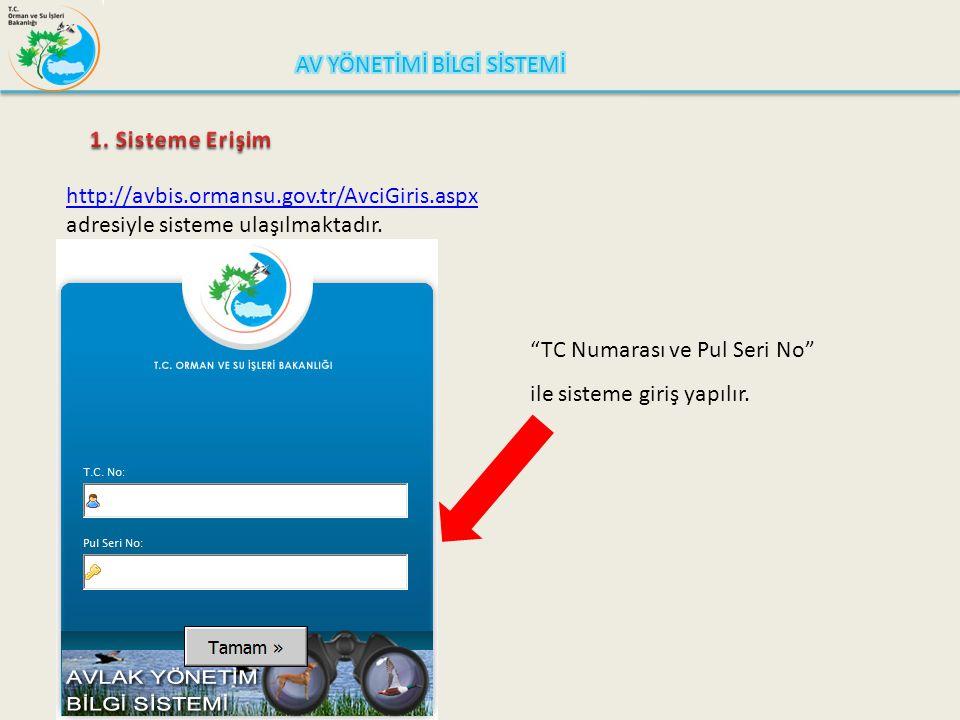 """http://avbis.ormansu.gov.tr/AvciGiris.aspx adresiyle sisteme ulaşılmaktadır. """"TC Numarası ve Pul Seri No"""" ile sisteme giriş yapılır."""