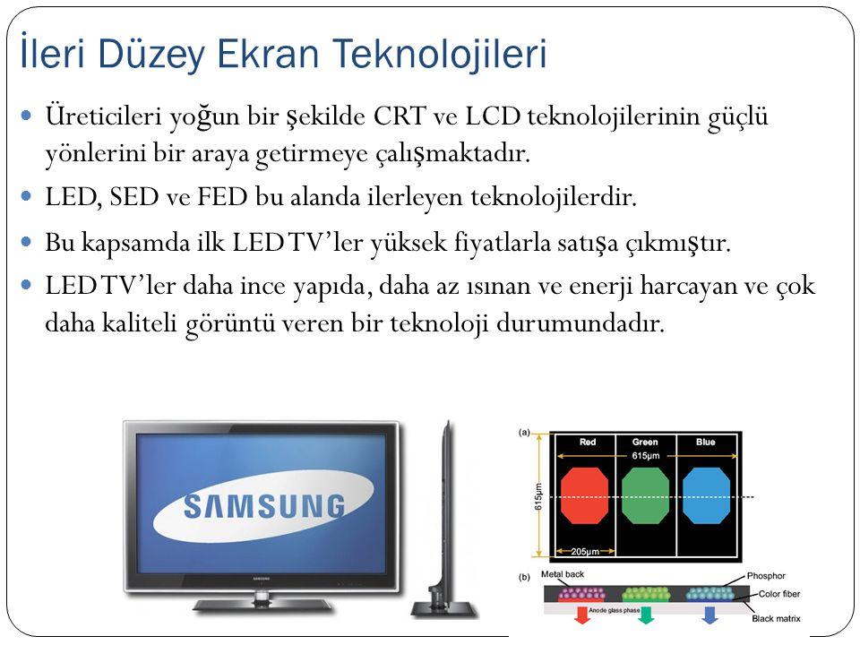 Üreticileri yo ğ un bir ş ekilde CRT ve LCD teknolojilerinin güçlü yönlerini bir araya getirmeye çalı ş maktadır. LED, SED ve FED bu alanda ilerleyen