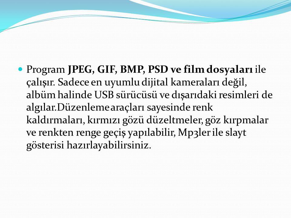 Program JPEG, GIF, BMP, PSD ve film dosyaları ile çalışır. Sadece en uyumlu dijital kameraları değil, albüm halinde USB sürücüsü ve dışarıdaki resimle