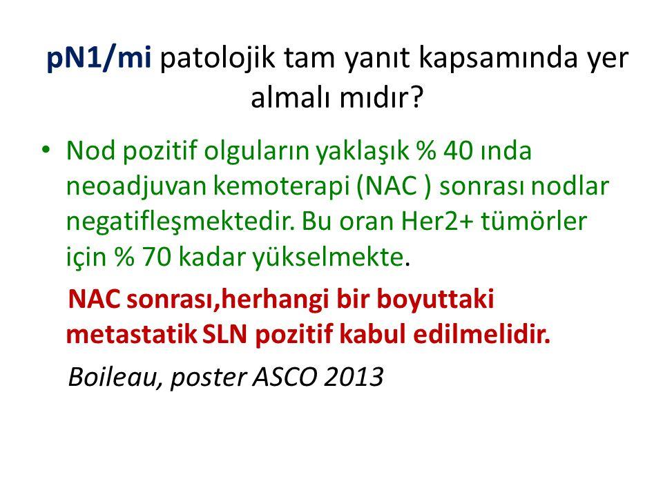 pN1/mi patolojik tam yanıt kapsamında yer almalı mıdır.