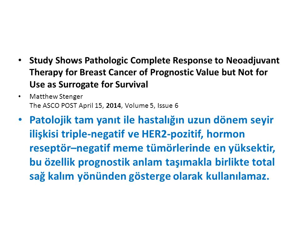 Study Shows Pathologic Complete Response to Neoadjuvant Therapy for Breast Cancer of Prognostic Value but Not for Use as Surrogate for Survival Matthe