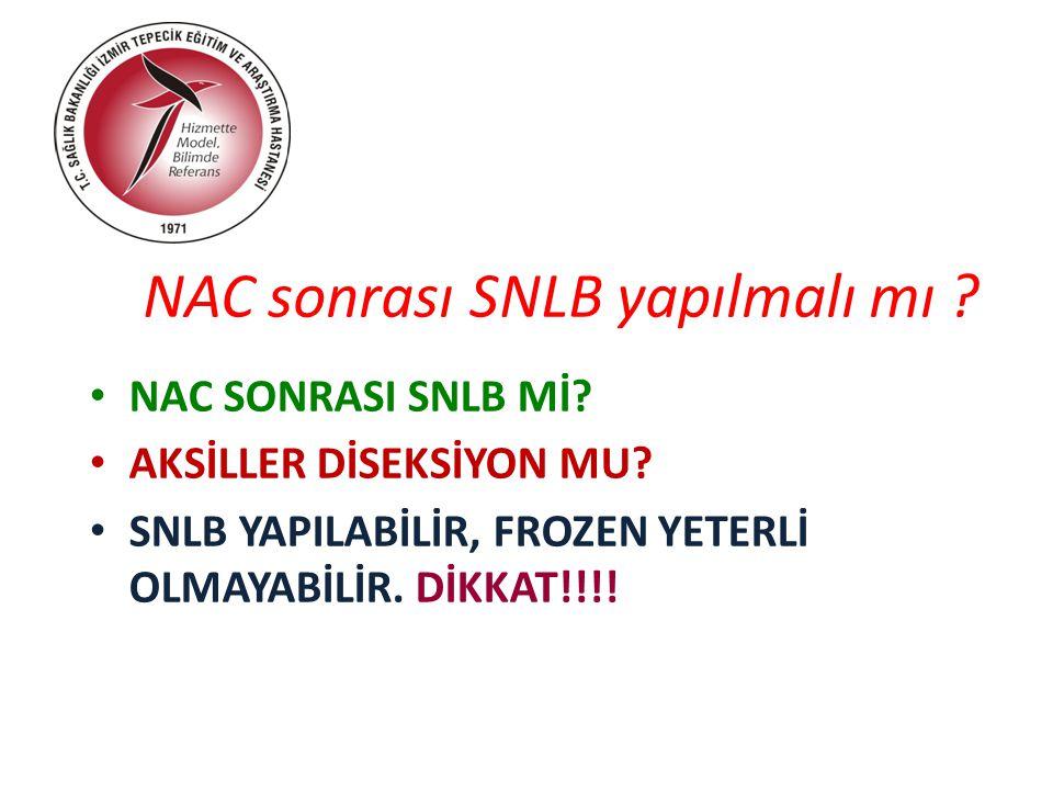 NAC sonrası SNLB yapılmalı mı .NAC SONRASI SNLB Mİ.