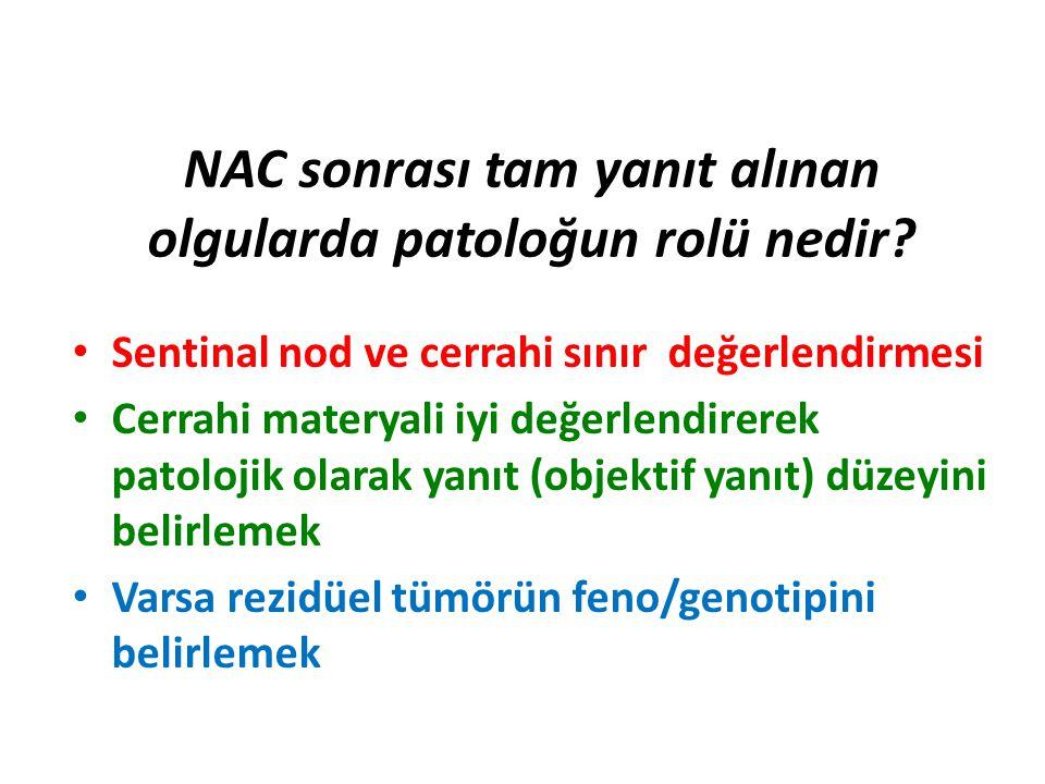NAC sonrası tam yanıt alınan olgularda patoloğun rolü nedir.