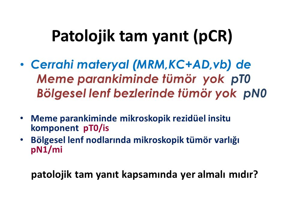 pT0/is patolojik tam yanıt kapsamında yer almalı mıdır.