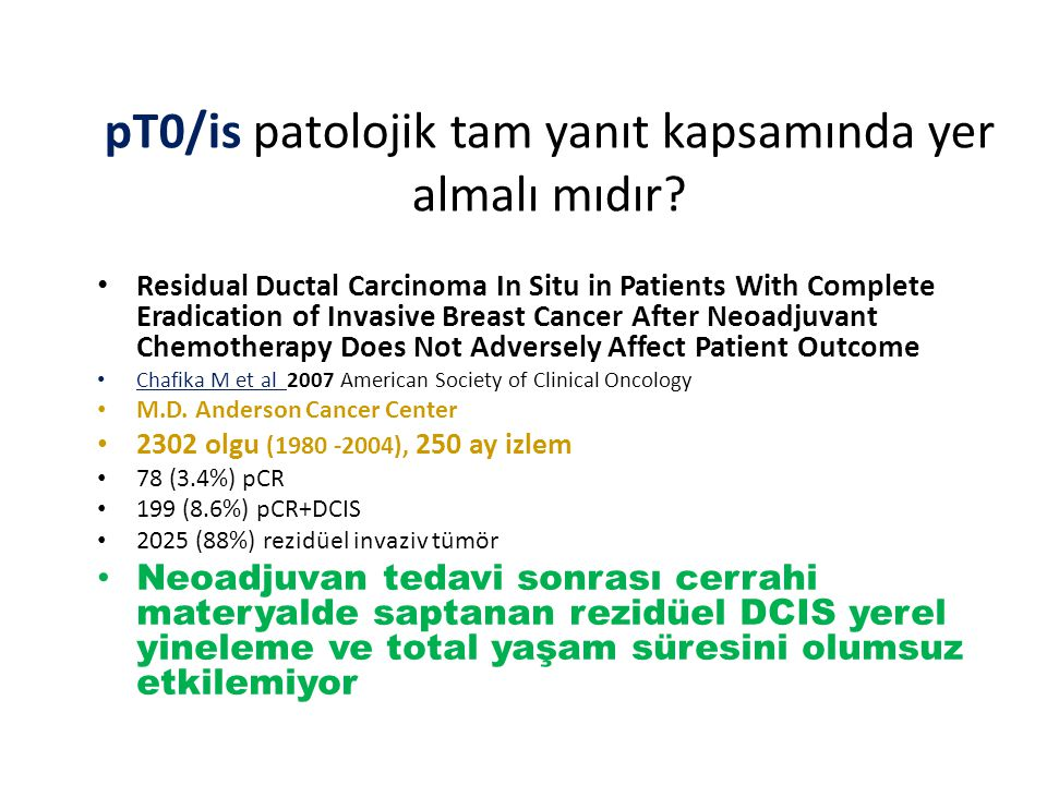 pT0/is patolojik tam yanıt kapsamında yer almalı mıdır? Residual Ductal Carcinoma In Situ in Patients With Complete Eradication of Invasive Breast Can