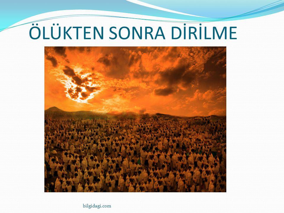ÖLÜKTEN SONRA DİRİLME bilgidagi.com