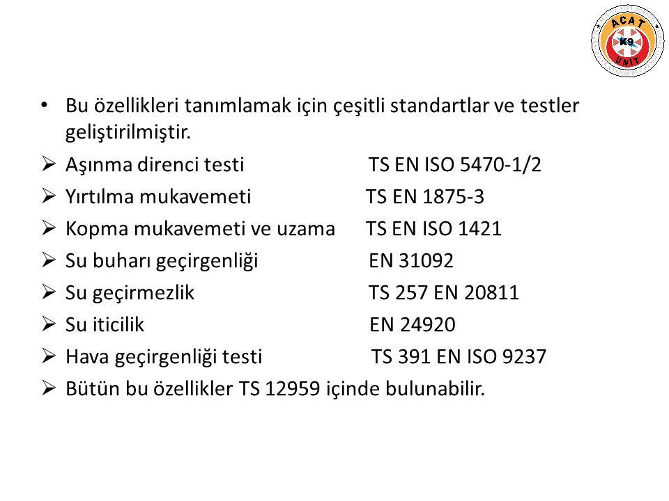 Bu özellikleri tanımlamak için çeşitli standartlar ve testler geliştirilmiştir.