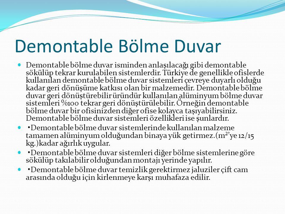 Demontable Bölme Duvar Demontable bölme duvar isminden anlaşılacağı gibi demontable sökülüp tekrar kurulabilen sistemlerdir. Türkiye de genellikle ofi