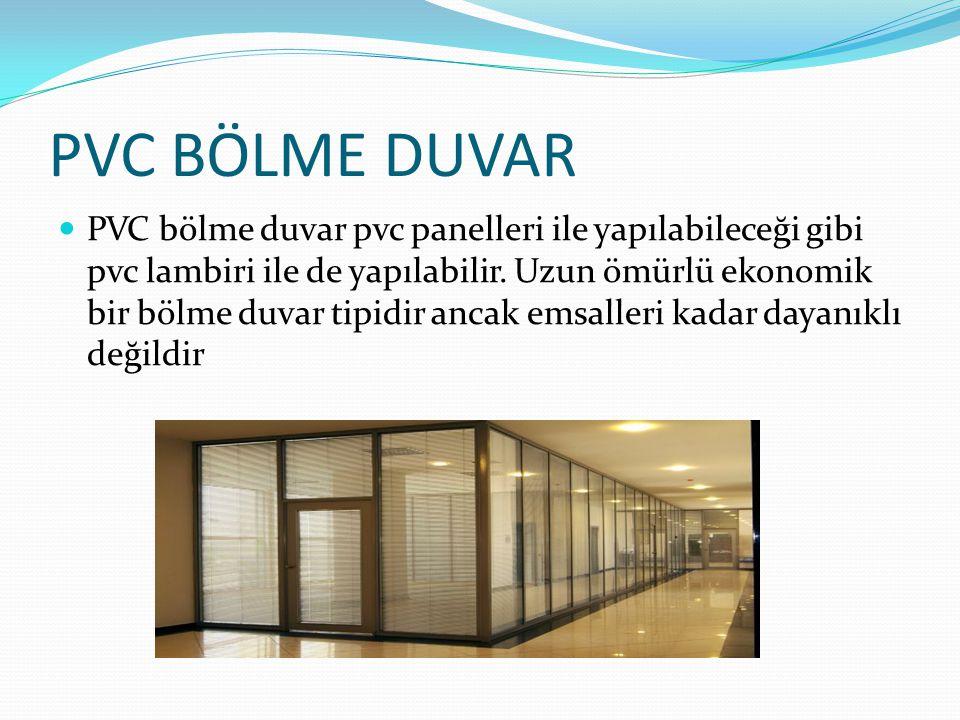 PVC BÖLME DUVAR PVC bölme duvar pvc panelleri ile yapılabileceği gibi pvc lambiri ile de yapılabilir. Uzun ömürlü ekonomik bir bölme duvar tipidir anc