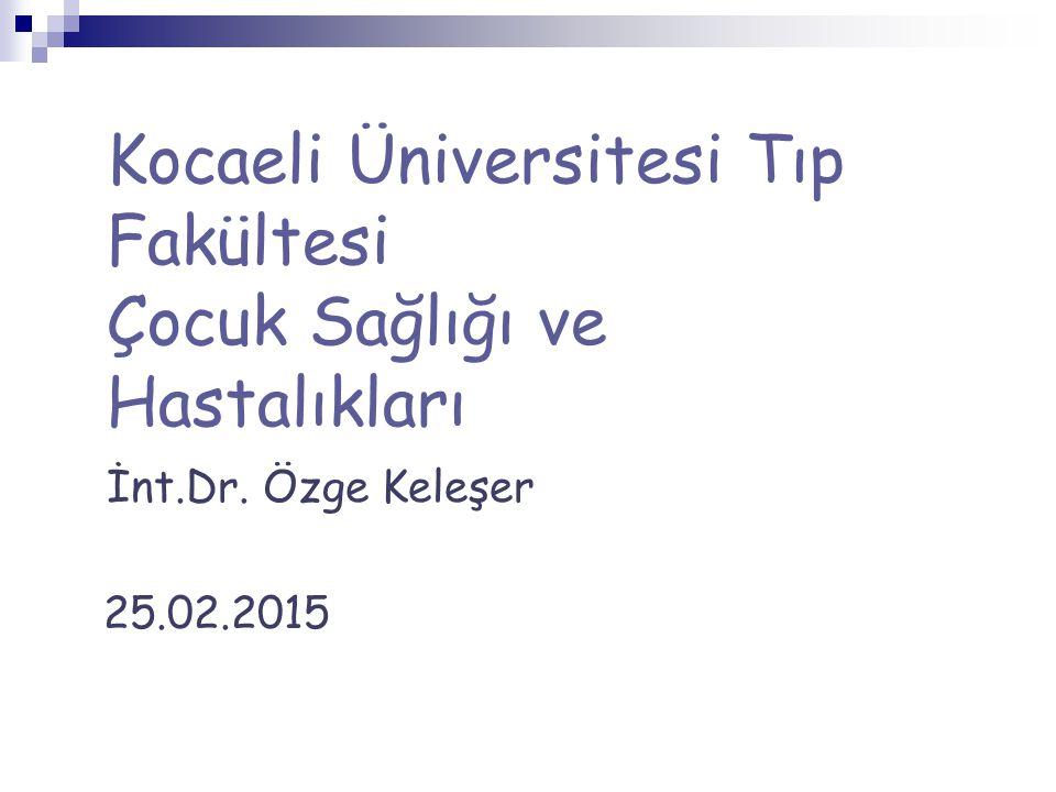 25.02.2015 Kocaeli Üniversitesi Tıp Fakültesi Çocuk Sağlığı ve Hastalıkları