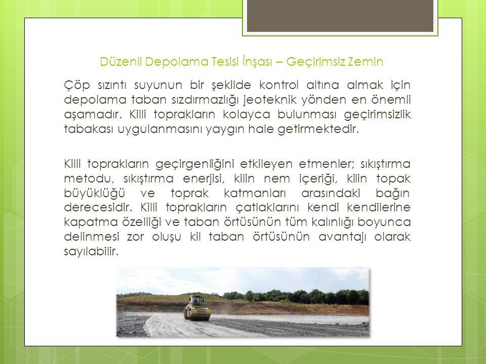 Düzenli Depolama Tesisi İnşası – Geçirimsiz Zemin Çöp sızıntı suyunun bir şekilde kontrol altına almak için depolama taban sızdırmazlığı jeoteknik yön