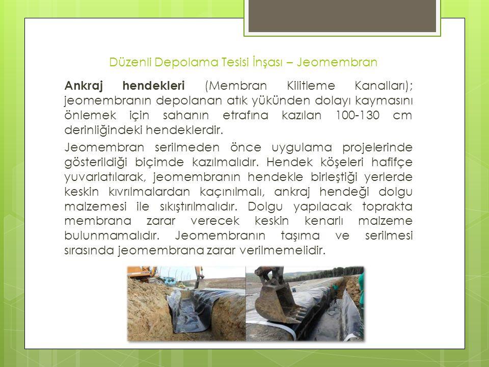 Düzenli Depolama Tesisi İnşası – Jeomembran Ankraj hendekleri (Membran Kilitleme Kanalları); jeomembranın depolanan atık yükünden dolayı kaymasını önl