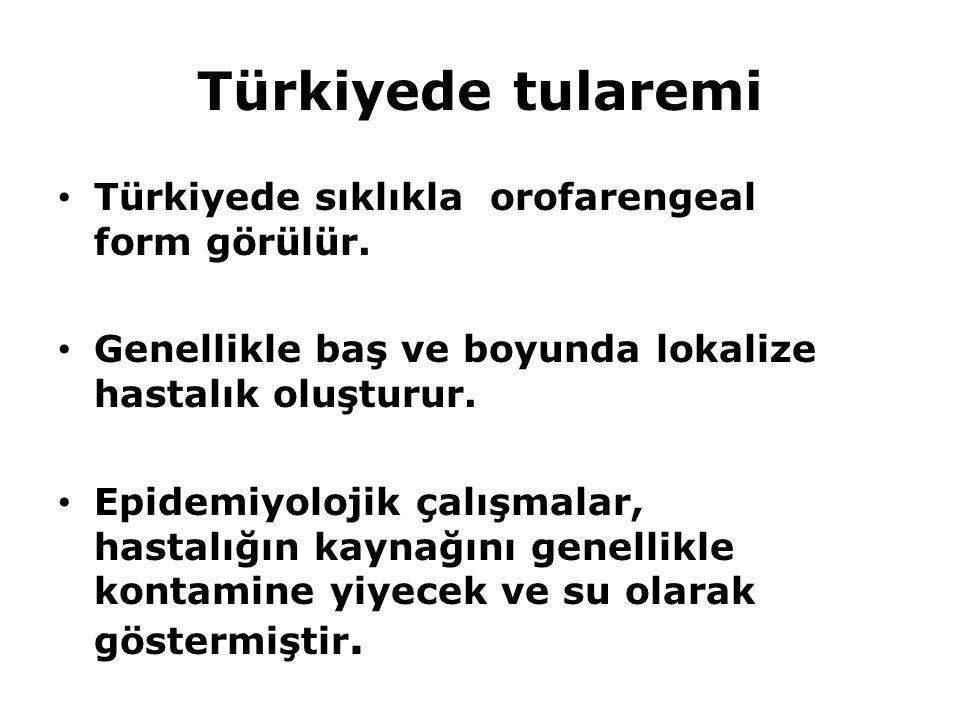 Türkiyede tularemi Türkiyede sıklıkla orofarengeal form görülür. Genellikle baş ve boyunda lokalize hastalık oluşturur. Epidemiyolojik çalışmalar, has