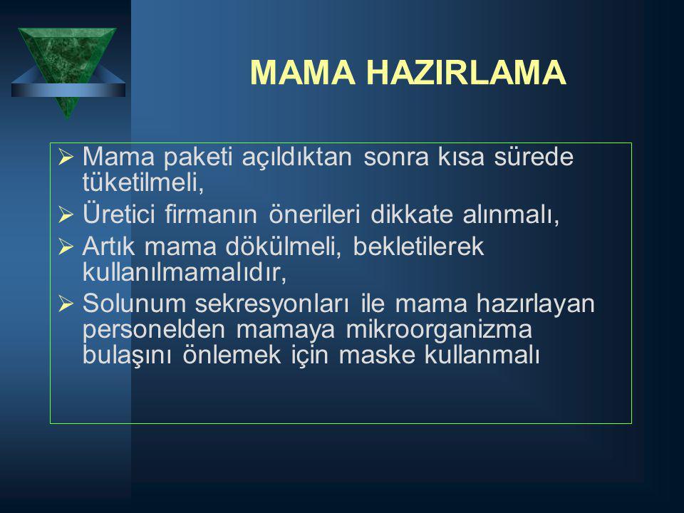 MAMA HAZIRLAMA  Mama paketi açıldıktan sonra kısa sürede tüketilmeli,  Üretici firmanın önerileri dikkate alınmalı,  Artık mama dökülmeli, bekletil