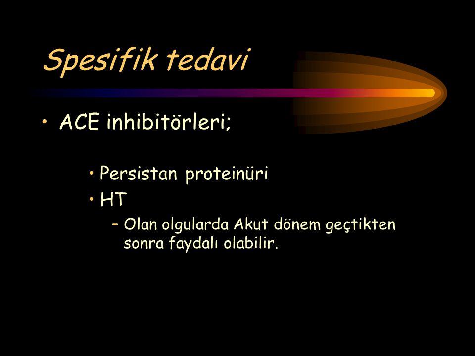 Spesifik tedavi ACE inhibitörleri; Persistan proteinüri HT –Olan olgularda Akut dönem geçtikten sonra faydalı olabilir.