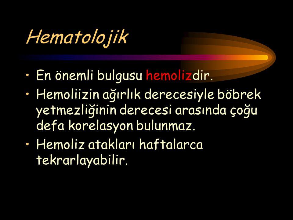 Hematolojik En önemli bulgusu hemolizdir. Hemoliizin ağırlık derecesiyle böbrek yetmezliğinin derecesi arasında çoğu defa korelasyon bulunmaz. Hemoliz