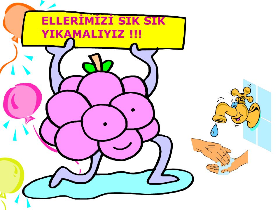 ELLERİMİZİ SIK SIK YIKAMALIYIZ !!!