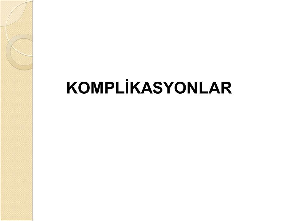 KOMPLİKASYONLAR