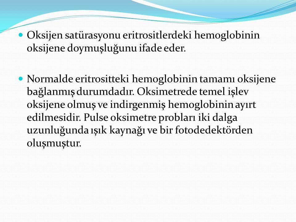 Oksijen satürasyonu eritrositlerdeki hemoglobinin oksijene doymuşluğunu ifade eder. Normalde eritrositteki hemoglobinin tamamı oksijene bağlanmış duru