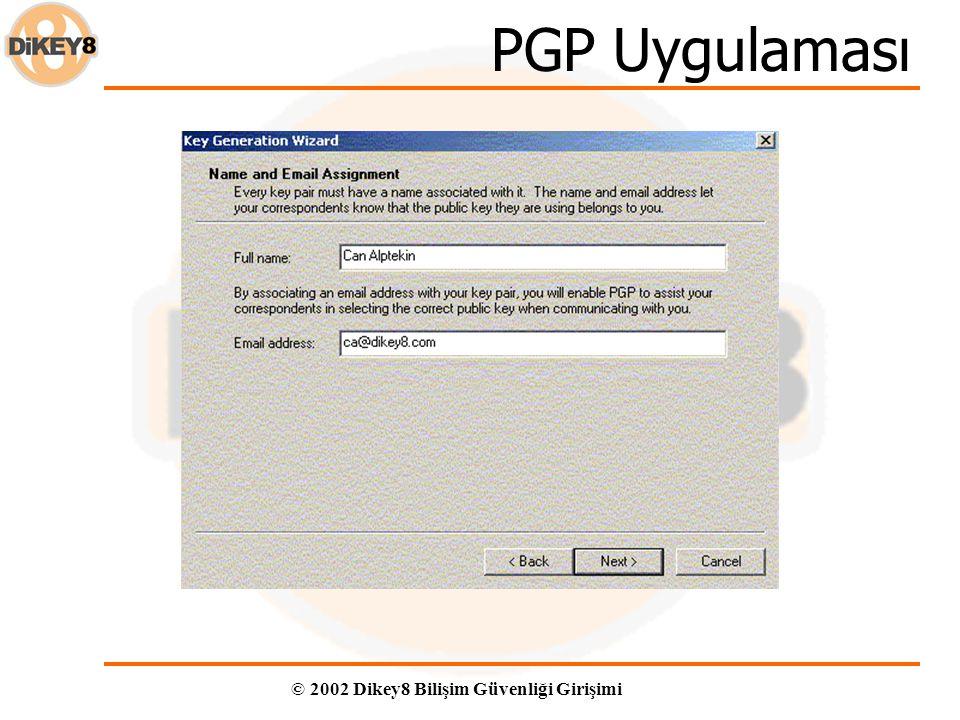 © 2002 Dikey8 Bilişim Güvenliği Girişimi PGP Uygulaması