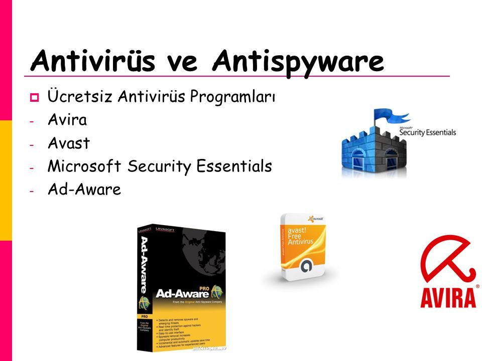 Antivirüs ve Antispyware  Ücretsiz Antivirüs Programları - Avira - Avast - Microsoft Security Essentials - Ad-Aware