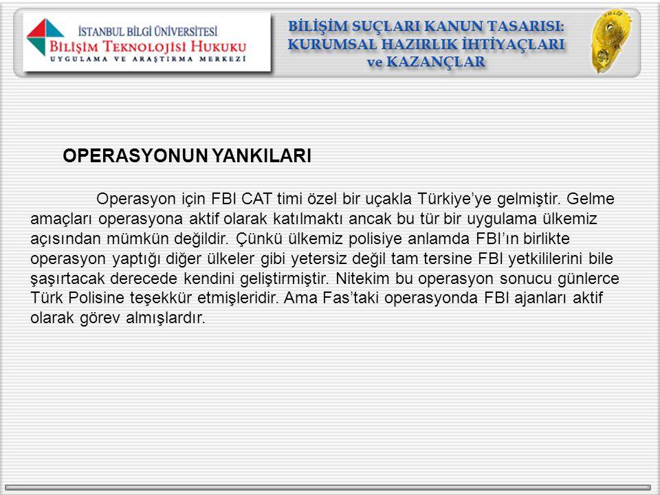 OPERASYONUN YANKILARI Operasyon için FBI CAT timi özel bir uçakla Türkiye'ye gelmiştir. Gelme amaçları operasyona aktif olarak katılmaktı ancak bu tür