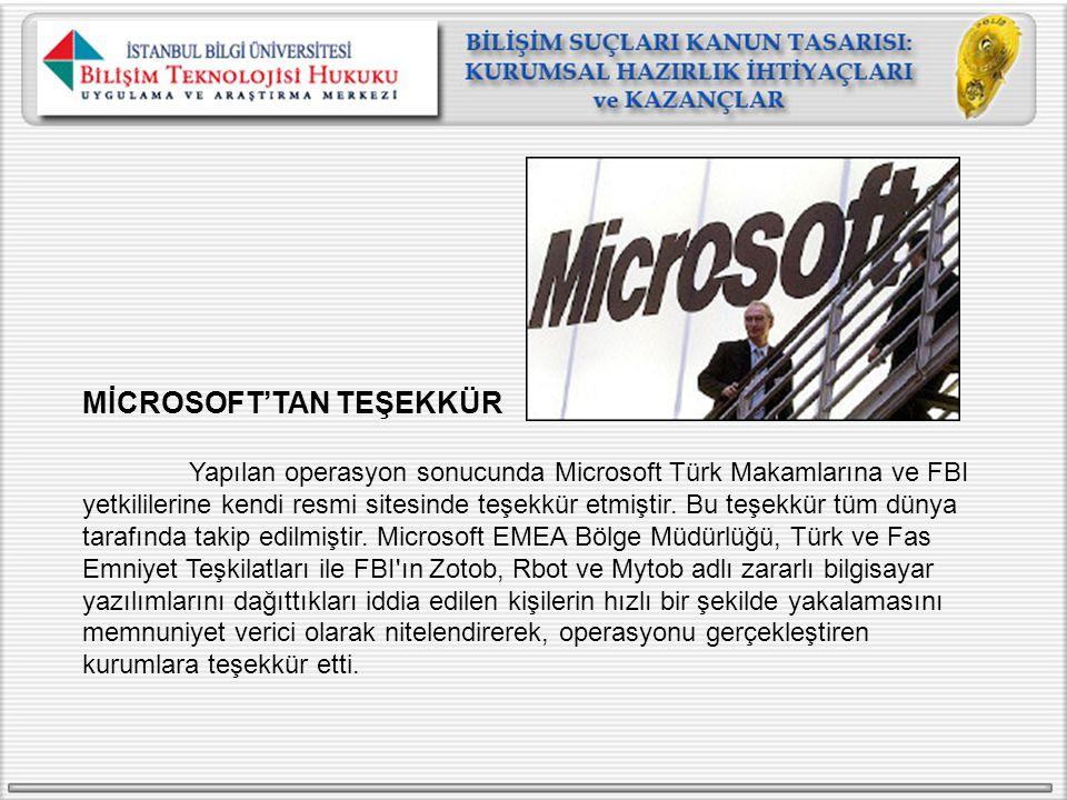 MİCROSOFT'TAN TEŞEKKÜR Yapılan operasyon sonucunda Microsoft Türk Makamlarına ve FBI yetkililerine kendi resmi sitesinde teşekkür etmiştir. Bu teşekkü