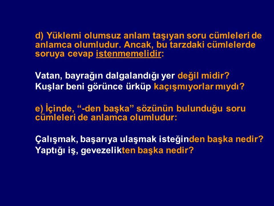 A) KURALLI (DÜZ) CÜMLE: Yüklemi sonda bulunan cümledir: Ahmet, başarılı bir öğrencidir.
