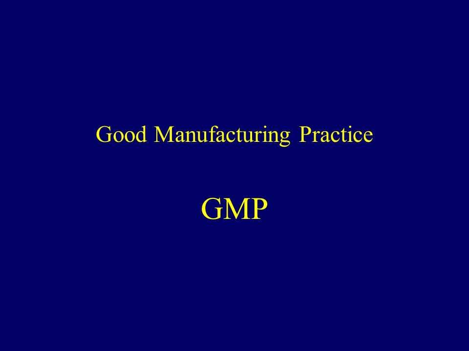 Good Manufacturing Practice GMP