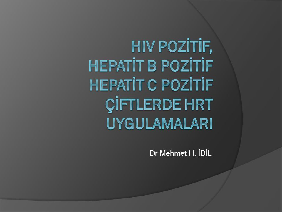Dr Mehmet H. İDİL