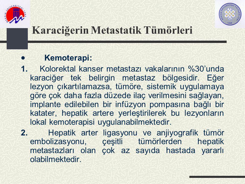 Karaciğerin Metastatik Tümörleri  Kemoterapi: 1.