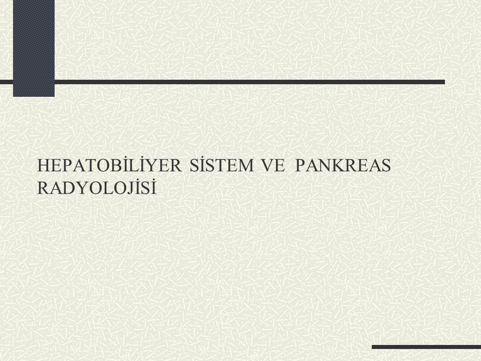 HEPATOBİLİYER SİSTEM VE PANKREAS RADYOLOJİSİ