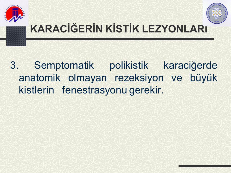 KARACİĞERİN KİSTİK LEZYONLARI 3.