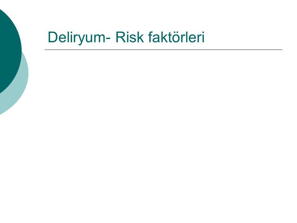 Deliryum- Risk faktörleri