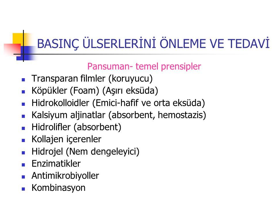 BASINÇ ÜLSERLERİNİ ÖNLEME VE TEDAVİ Pansuman- temel prensipler Transparan filmler (koruyucu) Köpükler (Foam) (Aşırı eksüda) Hidrokolloidler (Emici-haf