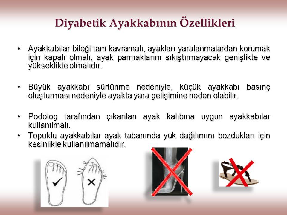 Diyabetik Ayakkabının Özellikleri Diyabetik Ayakkabının Özellikleri Ayakkabılar bileği tam kavramalı, ayakları yaralanmalardan korumak için kapalı olm