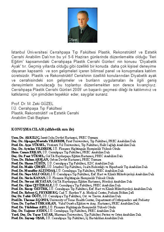 İstanbul Üniversitesi Cerrahpaşa Tıp Fakültesi Plastik, Rekonstrüktif ve Estetik Cerrahi Anabilim Dalı'nın bu yıl 5-6 Haziran günlerinde düzenlemekte