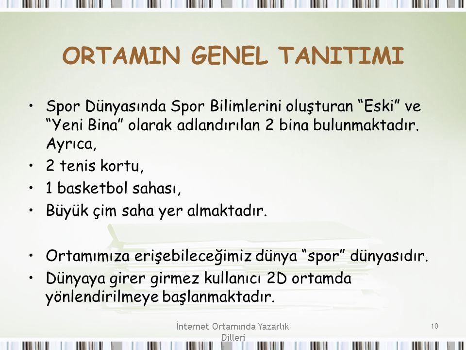 """İnternet Ortamında Yazarlık Dilleri 10 ORTAMIN GENEL TANITIMI Spor Dünyasında Spor Bilimlerini oluşturan """"Eski"""" ve """"Yeni Bina"""" olarak adlandırılan 2 b"""