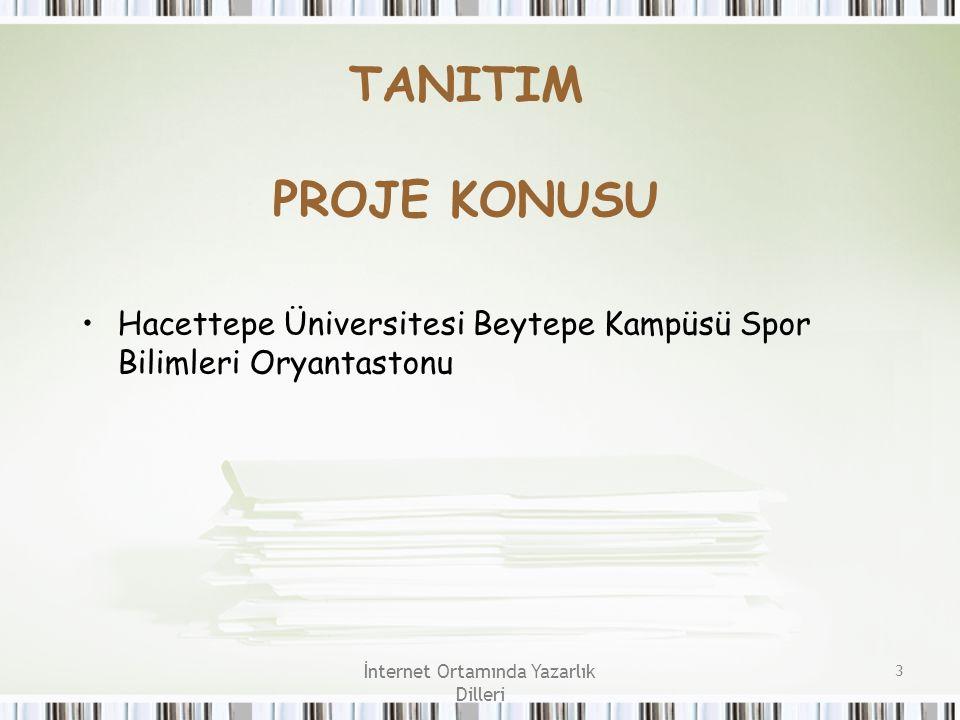 İnternet Ortamında Yazarlık Dilleri 3 TANITIM PROJE KONUSU Hacettepe Üniversitesi Beytepe Kampüsü Spor Bilimleri Oryantastonu