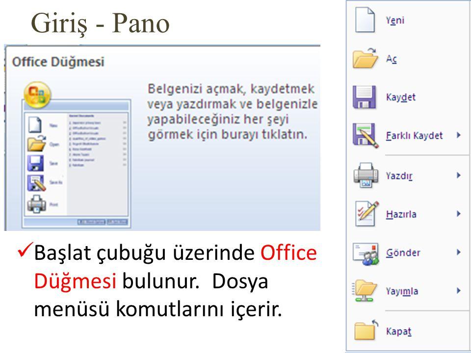 Office Düğmesi - Yeni Yeni bir dosya açmak için bu düğme kullanılır. Kısa yolu Ctrl + N