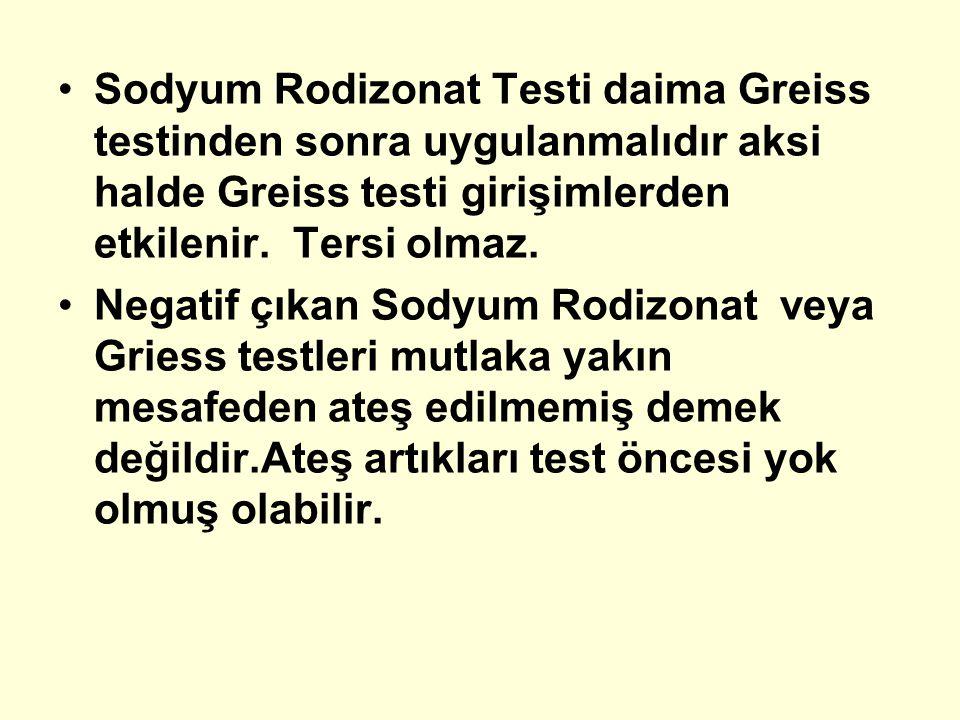 Sodyum Rodizonat Testi daima Greiss testinden sonra uygulanmalıdır aksi halde Greiss testi girişimlerden etkilenir. Tersi olmaz. Negatif çıkan Sodyum