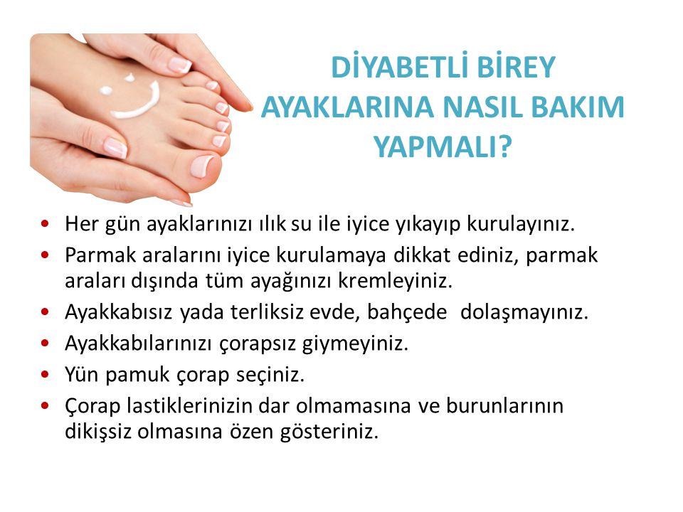Her gün ayaklarınızı ılık su ile iyice yıkayıp kurulayınız. Parmak aralarını iyice kurulamaya dikkat ediniz, parmak araları dışında tüm ayağınızı krem