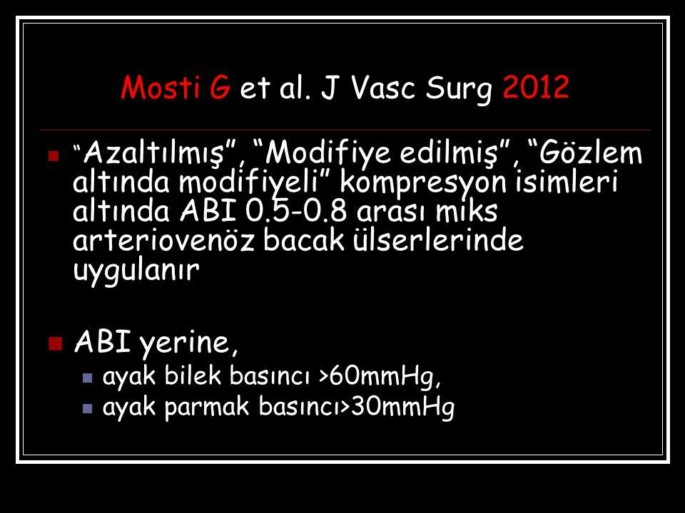"""Mosti G et al. J Vasc Surg 2012 """" Azaltılmış"""", """"Modifiye edilmiş"""", """"Gözlem altında modifiyeli"""" kompresyon isimleri altında ABI 0.5-0.8 arası miks arte"""