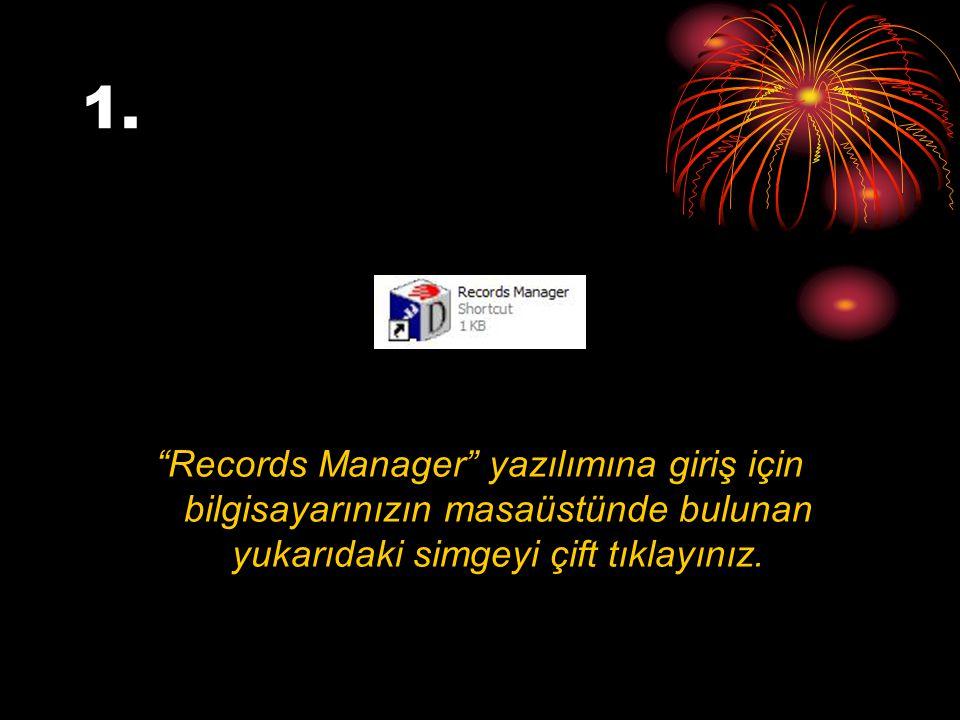 """1. """"Records Manager"""" yazılımına giriş için bilgisayarınızın masaüstünde bulunan yukarıdaki simgeyi çift tıklayınız."""