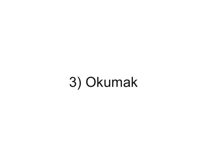 3) Okumak