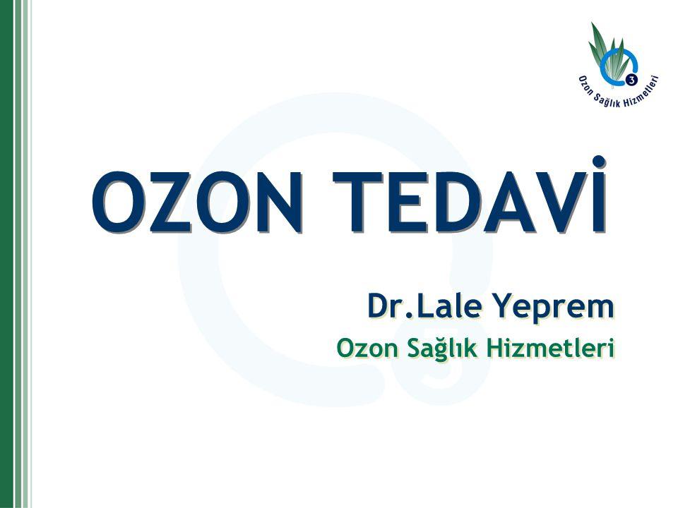 OZON TEDAVİ Dr.Lale Yeprem Ozon Sağlık Hizmetleri Dr.Lale Yeprem Ozon Sağlık Hizmetleri