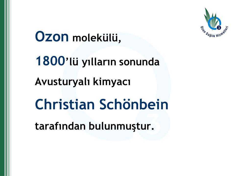 Ozon molekülü, 1800 'lü yılların sonunda Avusturyalı kimyacı Christian Schönbein tarafından bulunmuştur.